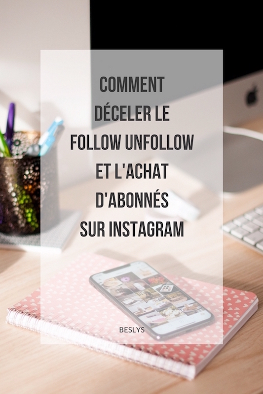 Déceler follow unfollow achat d'abonnés instagram